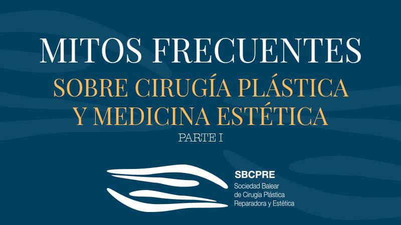 Mitos frecuentes de la cirugía plástica estética y reparadora