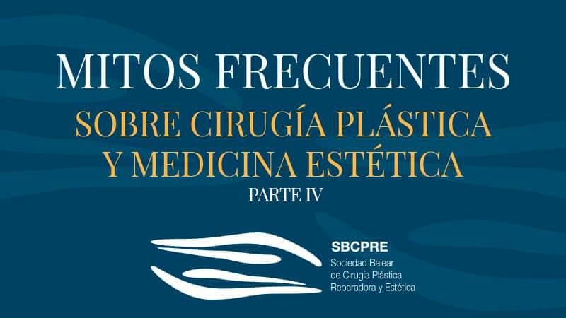 Mitos frecuentes sobre cirugía plástica, estética y reparadora 4